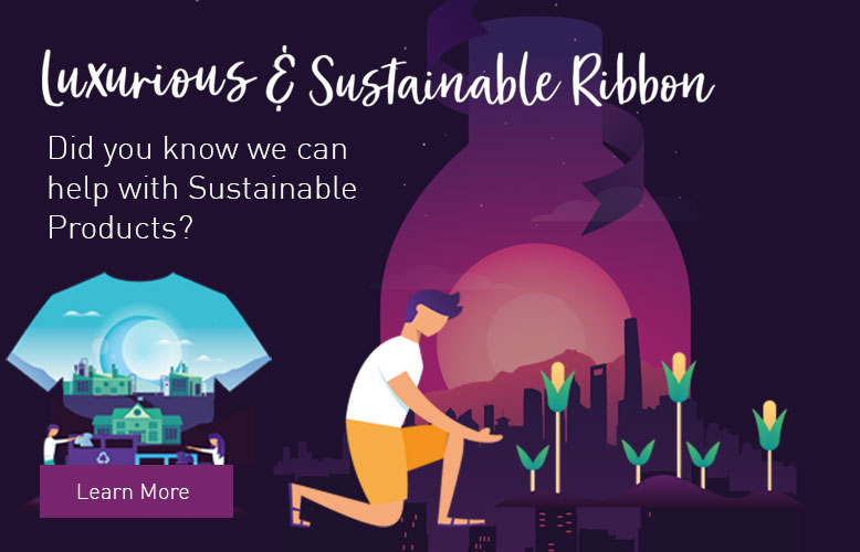 Click to see our dedicated Sustainable Ribbon mini site.